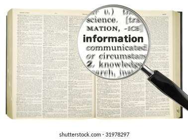 A magnifying glass on the word INFORMATION on a dictionary. Isolated on white.