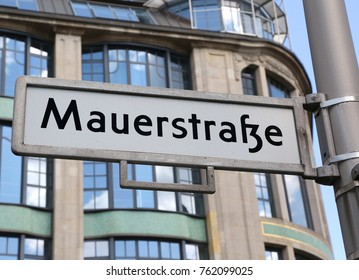main street of Berlin in the road sign called Mauerstrasse that means The Wall Avenue