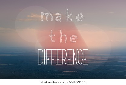"""""""Make the difference"""" text on aerial view of countryside. Positive message. Pastel colors."""