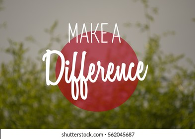 """""""Make a difference"""" text on blurry nature background. Motivation concept."""