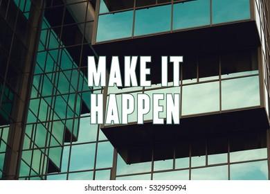 Make It Happen, Business Concept