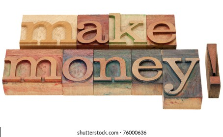 make money - isolated phrase in vintage wood letterpress printing blocks