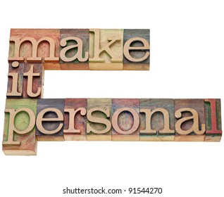 make it personal motivation  - isolated text in vintage wood letterpress type, stained by color inks