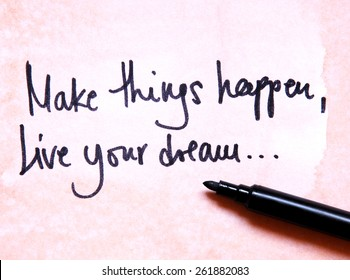 make things happen live your dream