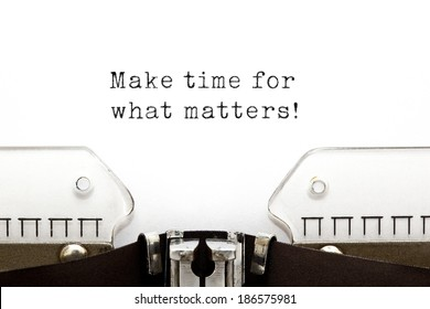 Make time for what matters! printed on an old typewriter.