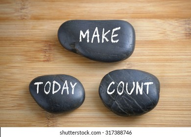 Make today count, three words motivational slogan conceptual