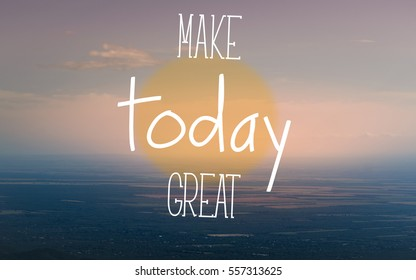 """""""Make today great"""" text on aerial view of countryside. Positive message. Pastel colors."""