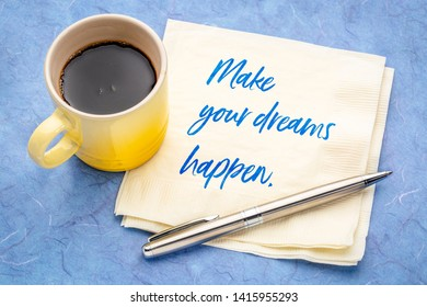 Make your dreams happen - handwriting on a napkin with a cup of coffee