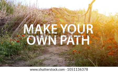 Make Your Own Path Quotes Inspirational Stock Photo Edit Now