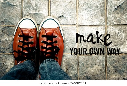 Make your own way, Inspiration quote, shoes on pavement