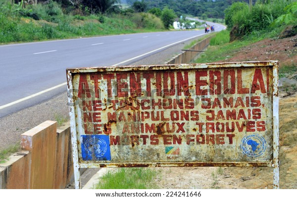 MAKOUA, CONGO, AFRICA - SEPTEMBER 27: A sign warns visitors that area is a Ebola infected. Signage informing visitors that it is a ebola infected area. September 27, 2013,Congo, Africa.