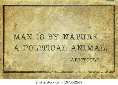 Man is by nature a political animal - ancient Greek philosopher Aristotle quote printed on grunge vintage cardboard