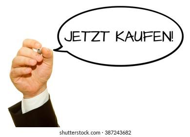 "Man hand writing German slogan ""Jetzt kaufen!"" (buy now!) on a transparent wipe board."