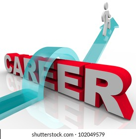 A man jumps the word Career on an arrow representing a job or promotion opportunity and advancing in one's role or profession in a company or organization workplace
