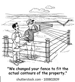 "The man from suburbia says to the confused farmer, ""We changed your fence to fit the actual contours of the property""."