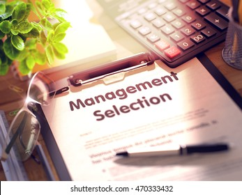 Management Selection. Business Concept on Clipboard. Composition with Office Supplies on Desk. 3d Rendering. Blurred and Toned Image.