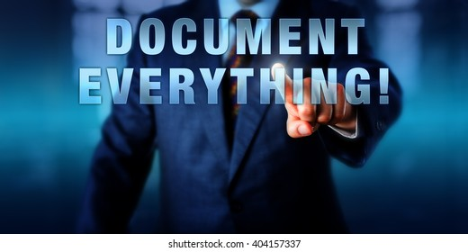 Manager is touching DOCUMENT EVERYTHING! on a virtual touch screen interface. Business challenge metaphor and information technology concept for regulatory compliance requirements.
