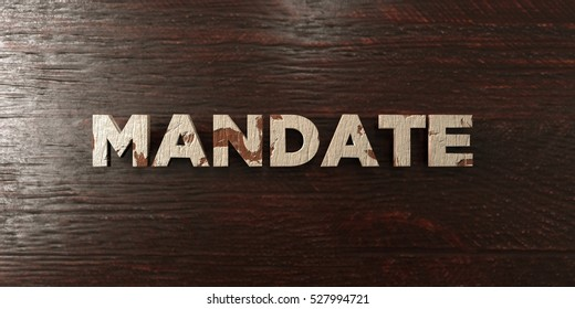 Mandate - grungy wooden headline on Maple  - 3D rendered royalty free stock image. This image can be used for an online website banner ad or a print postcard.