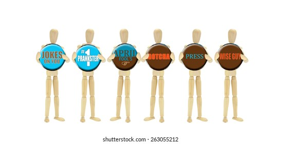 Mannequin's holding buttons: April Fools, #1 Prankster,Wise Guy, Gotcha, Press, Jokes on You isolated on white background