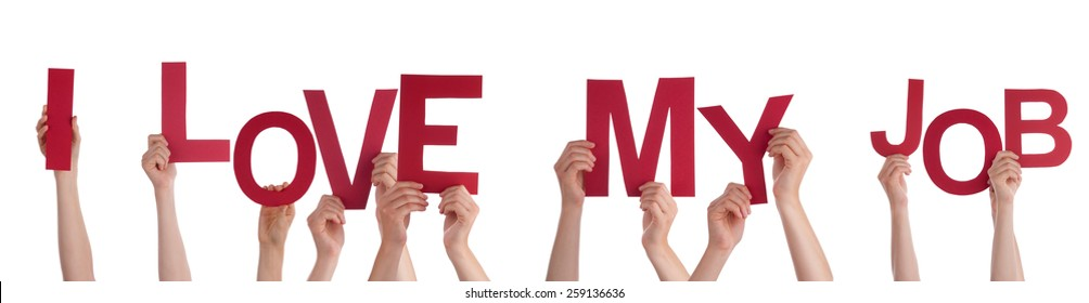 Many Caucasian People And Hands Holding Red Letters Or Characters Building The Isolated English Word I Love My Job On White Background