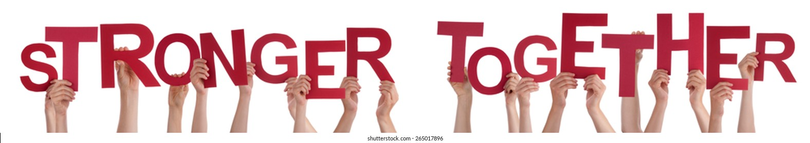 Many Caucasian People And Hands Holding Red Letters Or Characters Building The Isolated English Word Stronger Together On White Background