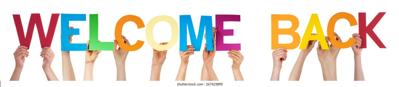 Many Caucasian People And Hands Holding Colorful Straight Letters Or Characters Building The Isolated English Word Welcome Back On White Background