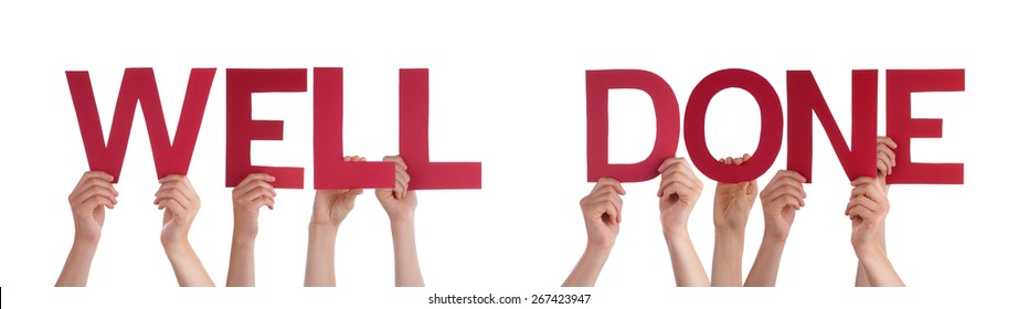 Many Caucasian People And Hands Holding Red Straight Letters Or Characters Building The Isolated English Word Well Done On White Background