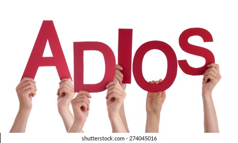 Many Caucasian People And Hands Holding Red Letters Or Characters Building The Isolated Spanish Word Adios Which Means Goodbye On White Background