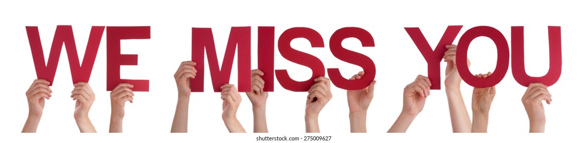 Many Caucasian People And Hands Holding Red Straight Letters Or Characters Building The Isolated English Word We Miss You On White Background
