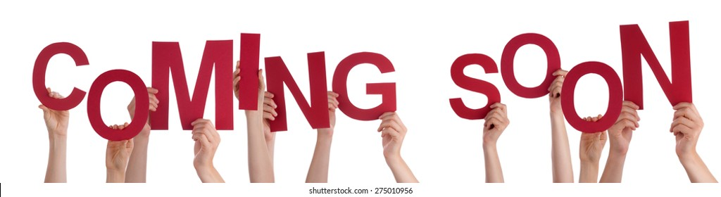 Many Caucasian People And Hands Holding Red Letters Or Characters Building The Isolated English Word Coming Soon On White Background