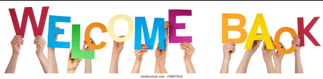 Many Caucasian People And Hands Holding Colorful  Letters Or Characters Building The Isolated English Word Welcome Back On White Background
