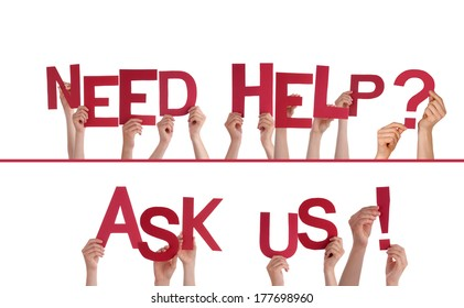 Many Hands Holding the Red Words Need Help, Ask Us, Isolated