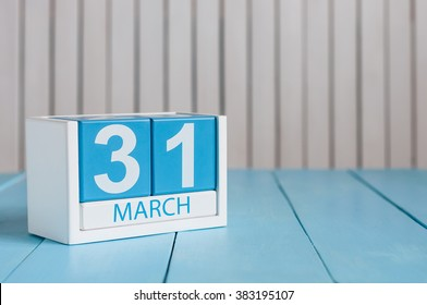 March 31st. Image of march 31 wooden color calendar on white background.  Spring day, empty space for text. World Backup Day and the month end