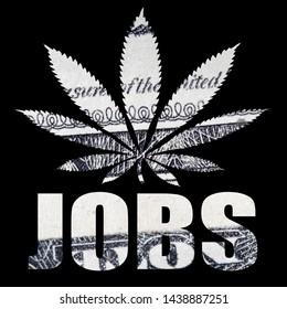 Marijuana Jobs, Pot Leaf and United States Money on Black Background