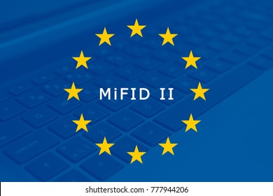 Markets in Financial Instruments Directive (MiFID II) - keyboard and the European Flag