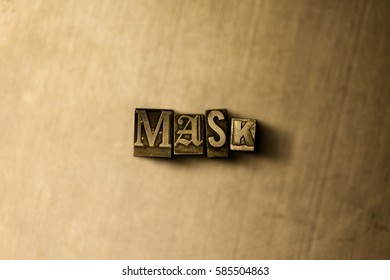 MASK - close-up of grungy vintage typeset word on metal backdrop. Royalty free stock illustration.  Can be used for online banner ads and direct mail.