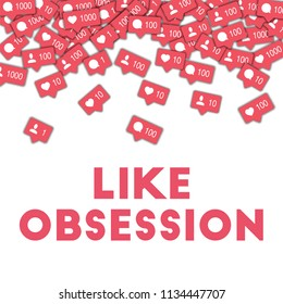 MAY 01, 2018: Like obsession. Social media icons in abstract shape background with counter, comment and friend notification. Like obsession concept in charming illustration.