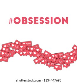 MAY 01, 2018: #obsession. Social media icons in abstract shape background with pink counter. #obsession concept in glamorous illustration.