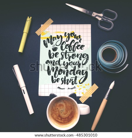 May Your Coffee Be Strong Your Stock Photo Edit Now 485301010