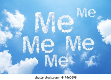 """Me me me"" cloud word on sky."