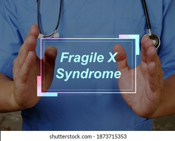 Medical concept meaning Fragile X Syndrome with sign on the piece of paper.