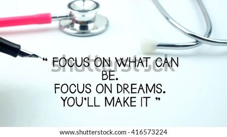 Medical Quotes Beauteous Medical Quotes Said Focus On What Stock Photo Edit Now 48