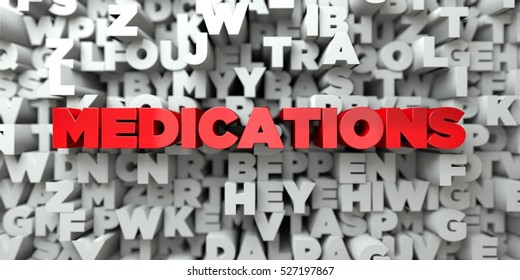 MEDICATIONS -  Red text on typography background - 3D rendered royalty free stock image. This image can be used for an online website banner ad or a print postcard.
