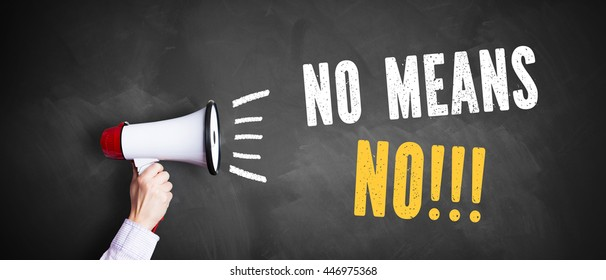 """megaphone with """"No means No!!!"""" on a chalkboard"""