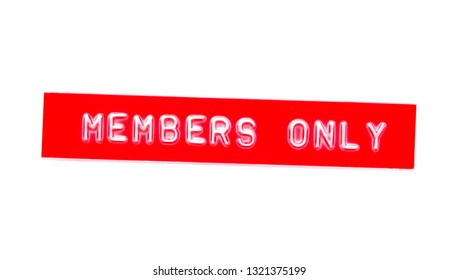 members only embossed word on plastic tape