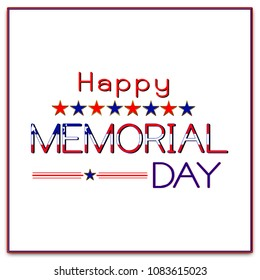 Memorial Day USA patriotic graphic with text in red, white and blue along with stars and stripes.   Flag in text.