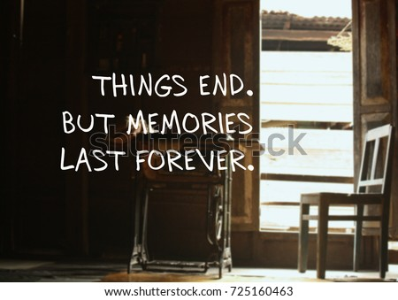 Memories Quotes Things End Memories Last Stock Photo Edit Now