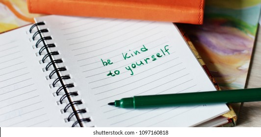 Message, notepad. Make notes, faith. Be kind to yourself. Life coaching. Love yourself. Help yourself. Writing. Happy lifestyle. Letter. Mantra. Positive thinking. Body and soul. Be happy.
