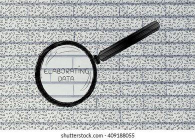 messy binary code and magnifying glass looking into it, with text Elaborating Data inside