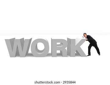 Metaphor - businessman pushing 'work' 3d word
